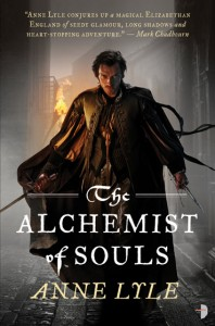 The Alchemist Of Souls, by Anne Lyle